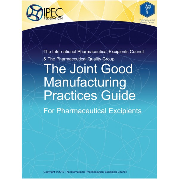 IPEC-PQG Joint Good Manufacturing Practice Guide for Excipients